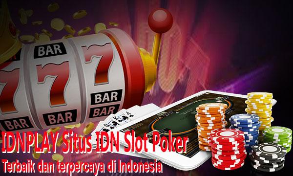 IDNPLAY Situs IDN Slot Poker Online Terlengkap