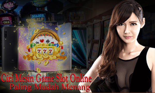 Mesin Game Judi Slot Online Paling Mudah Menang