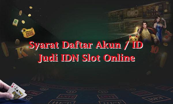 Syarat Daftar ID Judi Slot Online