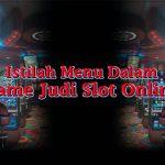 Istilah-Menu-Dalam-Game-Slot-Online