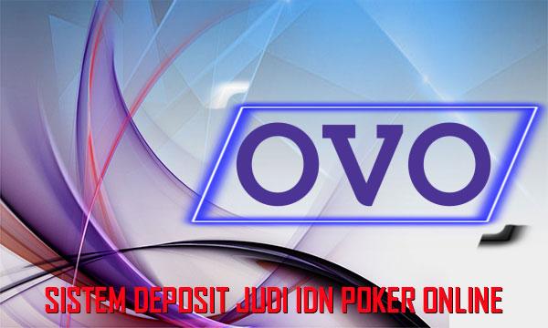 Kenal Sistem Transaksi Pakai OVO IDN Poker Online